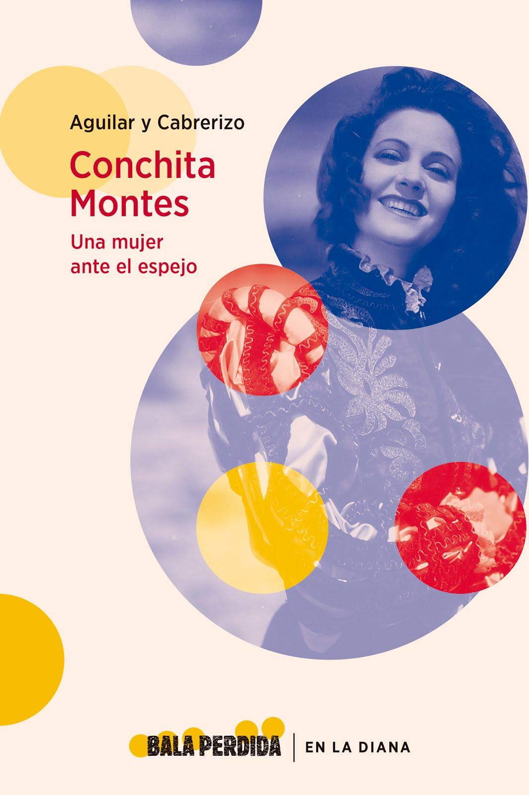 Conchita Montes, una mujer ante el espejo