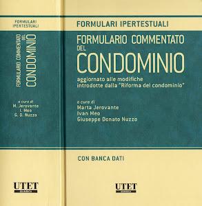 FORMULARIO COMMENTATO DEL CONDOMINIO - Aggiornato alla Riforma del condominio