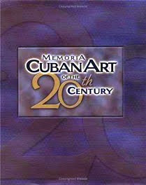 MEMORIA: Cuban Art of the XX Century / USA-Cuba / 2001