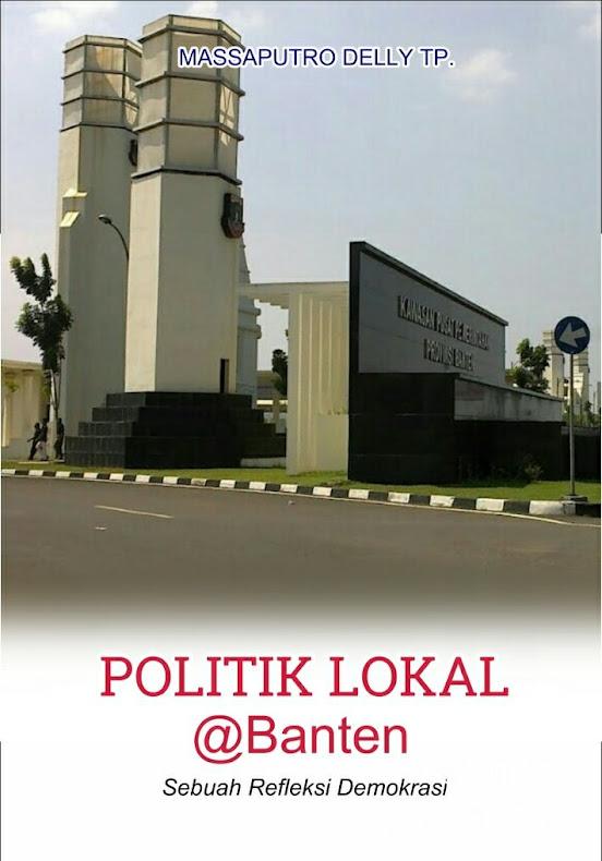 Buku: Politik Lokal @Banten