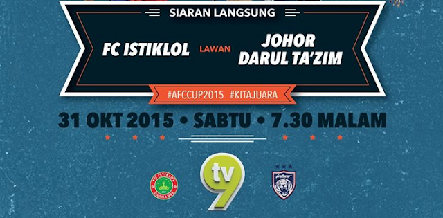 live streaming JDT Vs Istiklol FC 31 Oktober 2015 Final AFC Cup