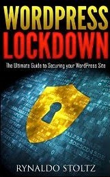 WordPress Lockdown: The Ultimate Guide to Securing your WordPress Site