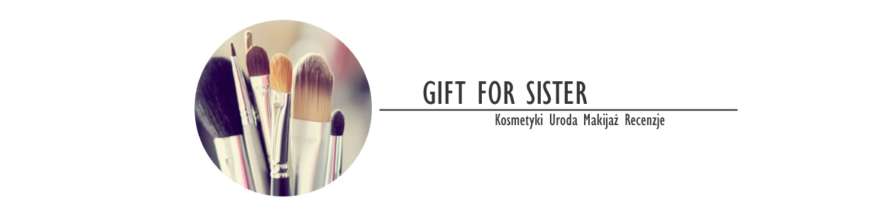 GIFT FOR SISTER - Kobiecy Blog