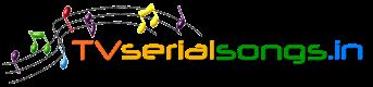 Tv Serial Songs.in | Telugu | Tamil | Hindi | Malayalam |