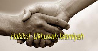 Hakikat  Ukhuwah Islamiyah