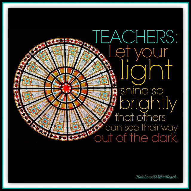 "Teacher Quote: Let your light shine so brightly. ""PreK+K Sharing"""
