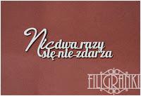 http://www.filigranki.pl/cytaty/796-tekturka-cytat-nic-dwa-razy.html