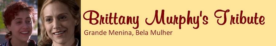 Brittany Murphy's Tribute - Grande Menina, Bela Mulher