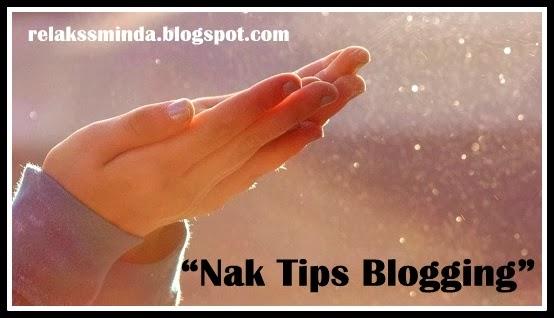 Nak Tips Blogging