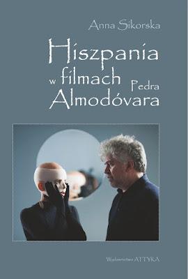 """Hiszpania w filmach Pedra Almodóvara"" – Anna Sikorska"
