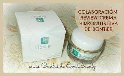 Colaboración con Bontier: Review Crema Hidronutritiva.