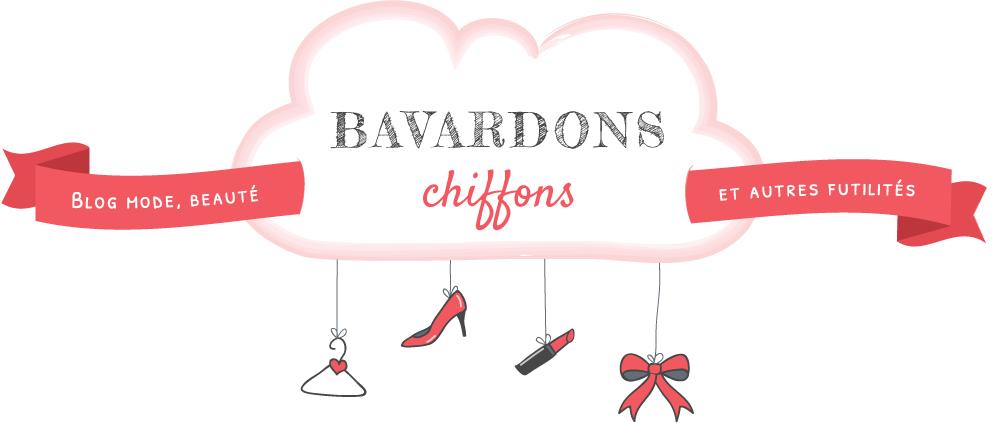 Bavardons Chiffons ! Blog mode, beauté & autres futilités.