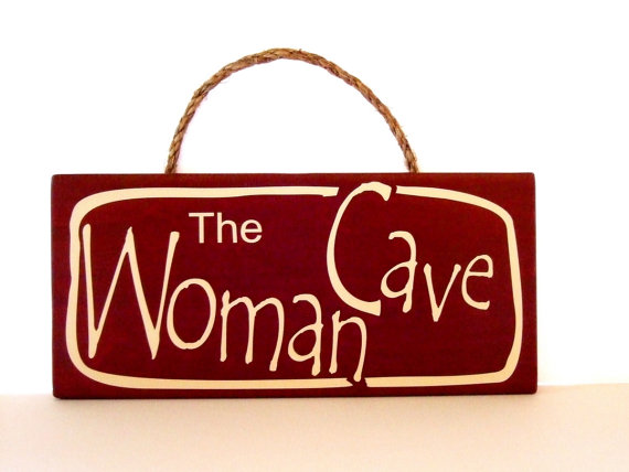 Woman Cave Signs For Garage : B e interiors deep thoughts from the garage