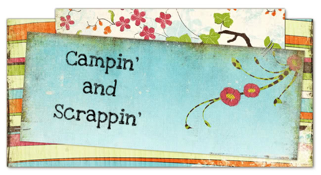 campin' and scrappin'
