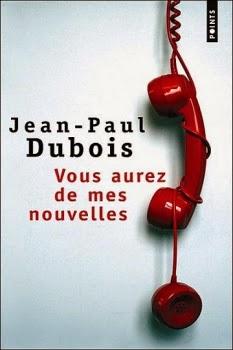 Vous aurez de mes nouvelles - Jean-Paul Dubois