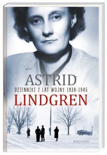 Astrid Lindgren. Dzienniki z lat wojny 1939-1945.