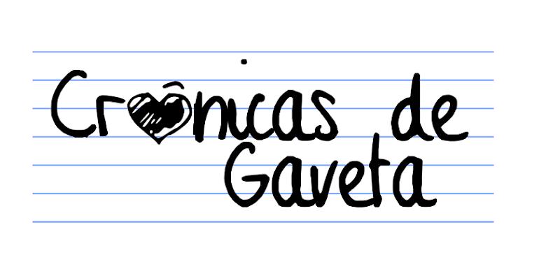 Crônicas de Gaveta