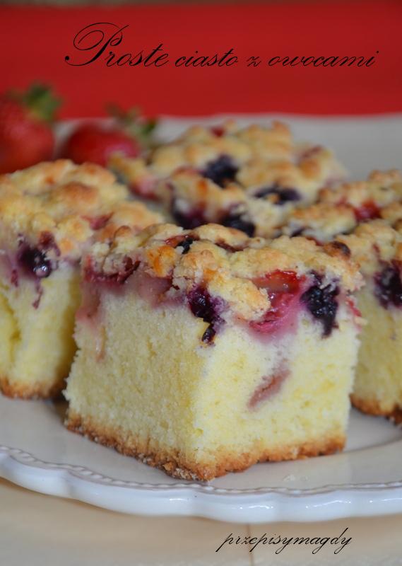 Przepisy Magdy Proste Ciasto Z Owocami