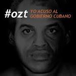 #OZT: Yo acuso al gobierno cubano