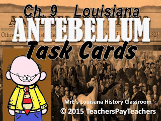 https://www.teacherspayteachers.com/Product/LOUISIANA-Ch-9-Antebellum-Era-Task-Cards-2169920