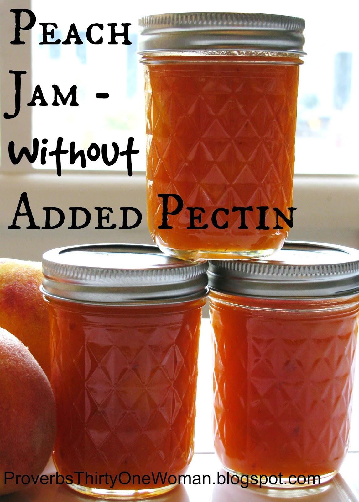 Making peach jam without added pectin proverbs 31 woman for Peach preserves no pectin
