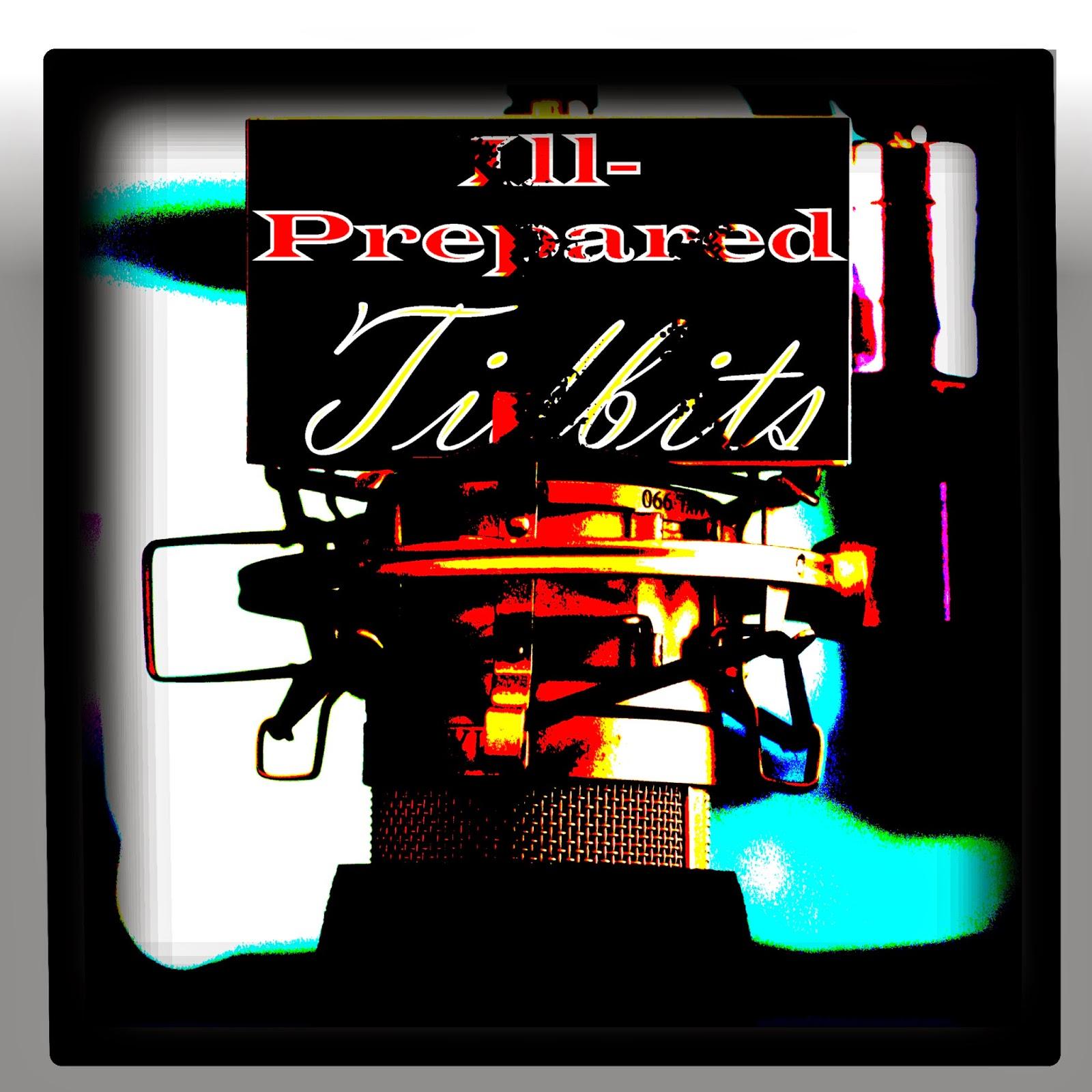The Ill-Prepared Tidbits Podcast