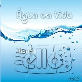 Banda Ello - Água da Vida