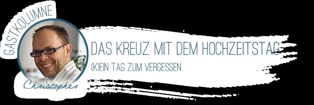 http://bridezillasbloggen.blogspot.com/2015/10/gastkolumne-christopher-hochzeitstag.html