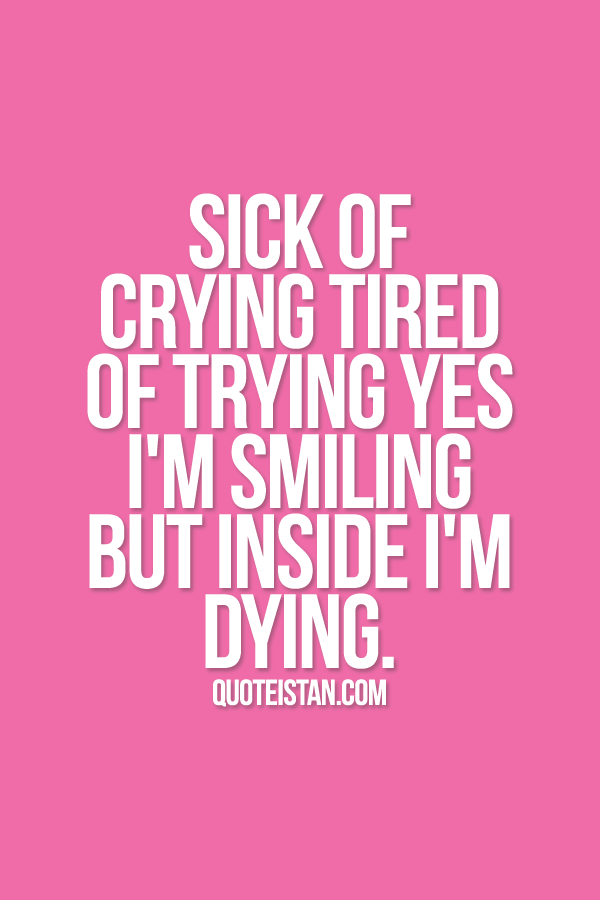 Merveilleux Im Tired Of Crying Quotes. QuotesGram