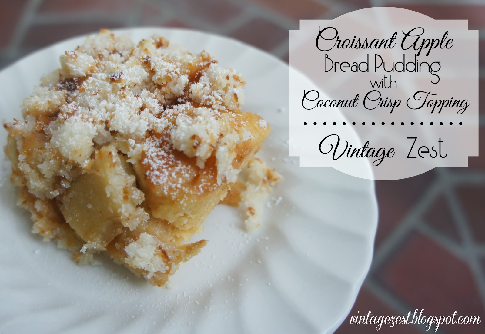 ... Apple Bread Pudding with Coconut Crisp Topping ~ Diane's Vintage Zest