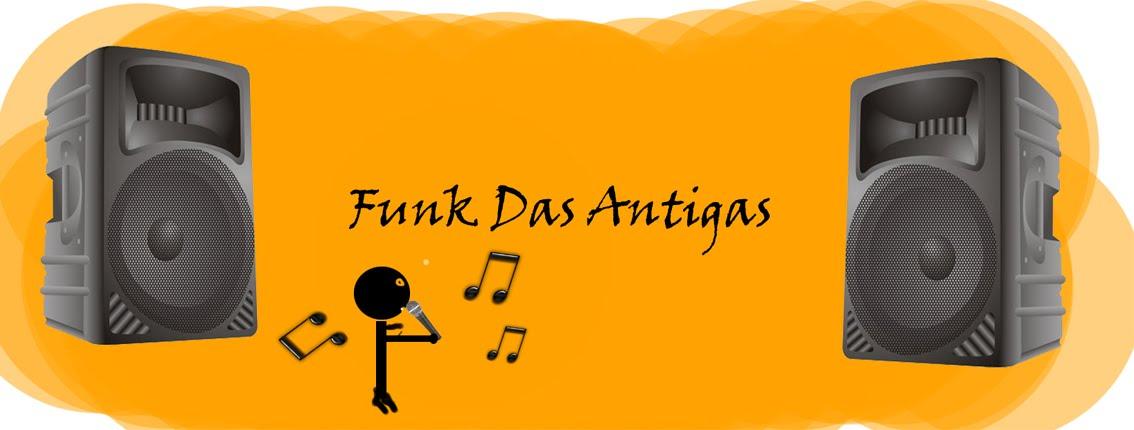 ''Funks Da Antiga''