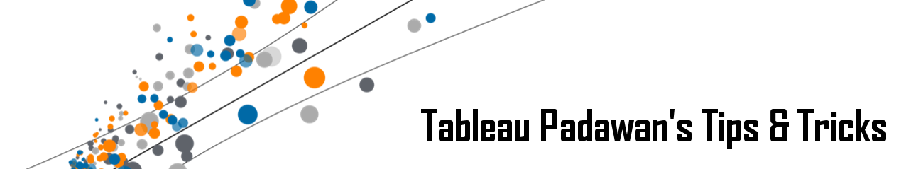 Tableau Padawan's Tips & Tricks
