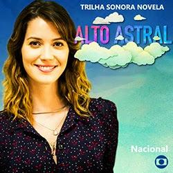 Download Trilha Sonora Alto Astral Nacional 2015 Trilha Sonora Novela Alto Astral Nacional Frente