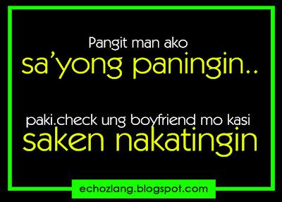 Pangit man ako sa 'yung paningin, pakicheck yung boyfriend mo sa akin nakatingin.