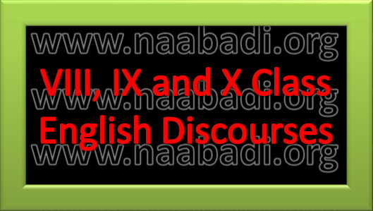 VIII, IX and X Class English Discourses Material (www.naabadi.org)
