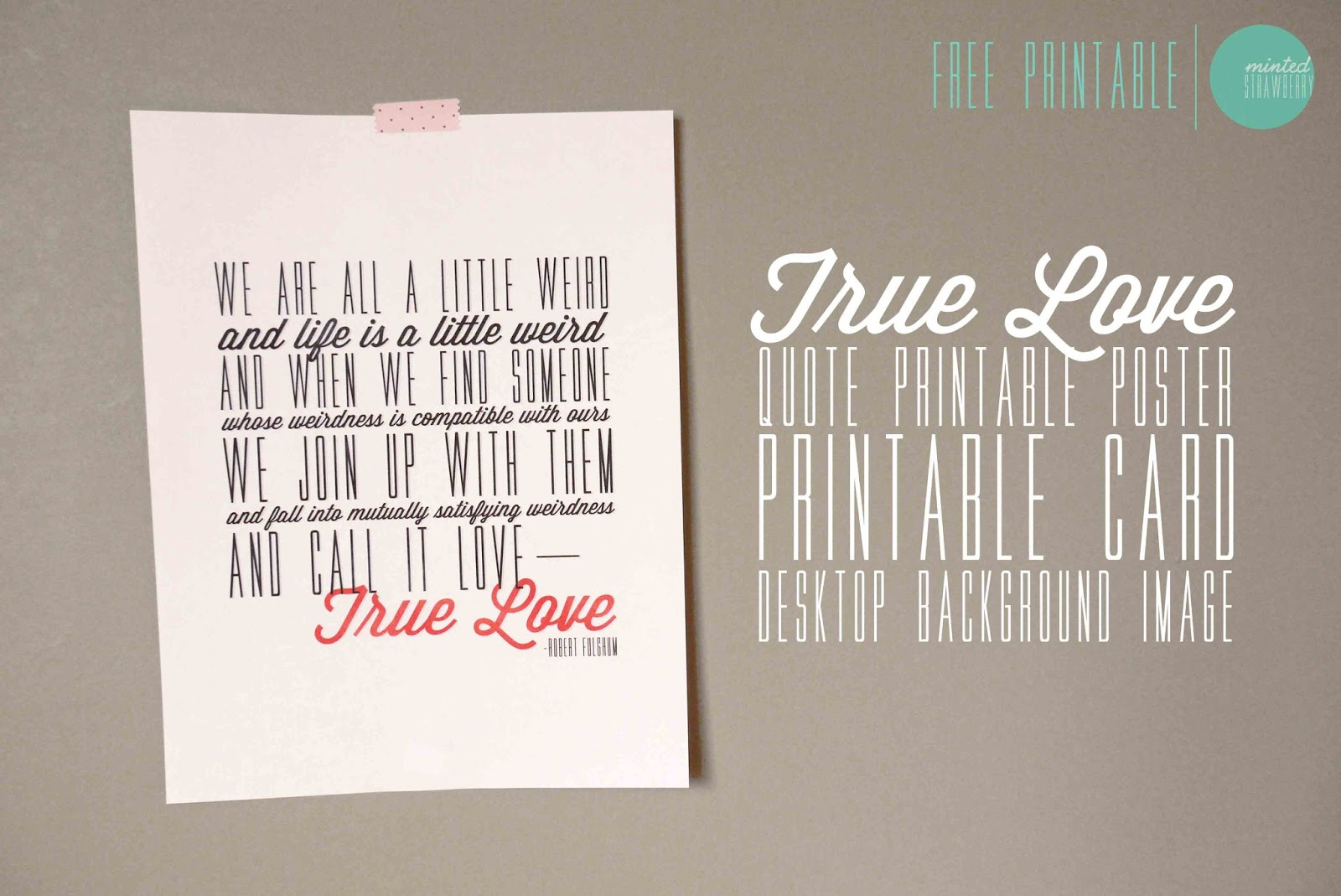 Printable Love Quotes Mesmerizing Free Printable Robert Fulghum's 'true Love' Quote Poster  Minted