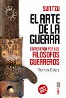 EL ARTE DE LA GUERRA COMENTADO POR LOS FILoSOFOS GUERREROS Version de Thomas Cleary