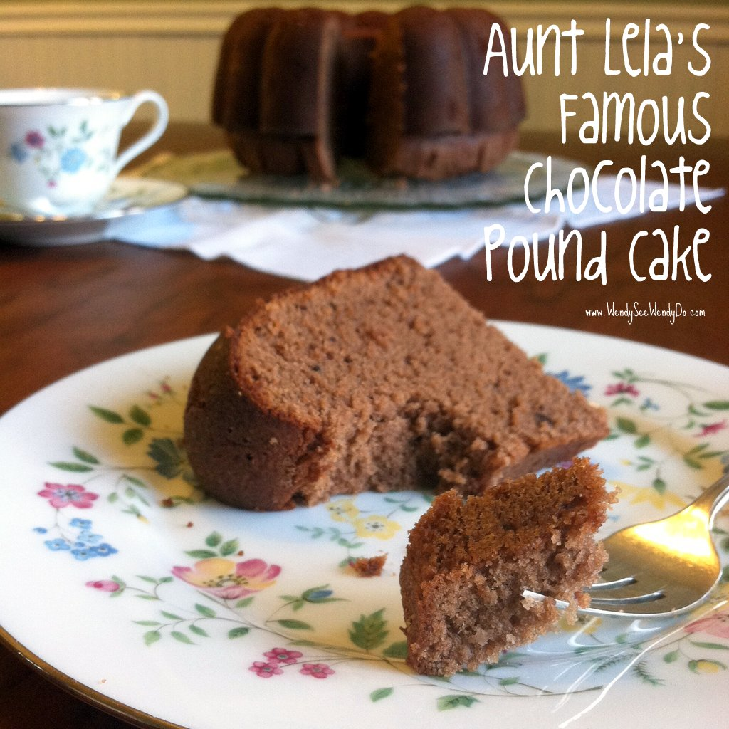 Wendy See Wendy Do: Aunt Lela's Chocolate Pound Cake
