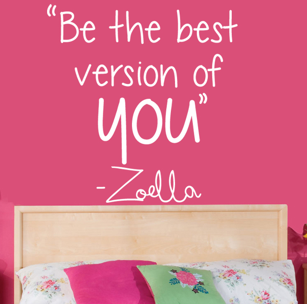 Zoella Be The Best Version Of You Quote Wall Sticker