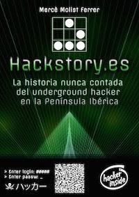 Hackstory: La historia nunca contada del underground hacker en la península ibérica