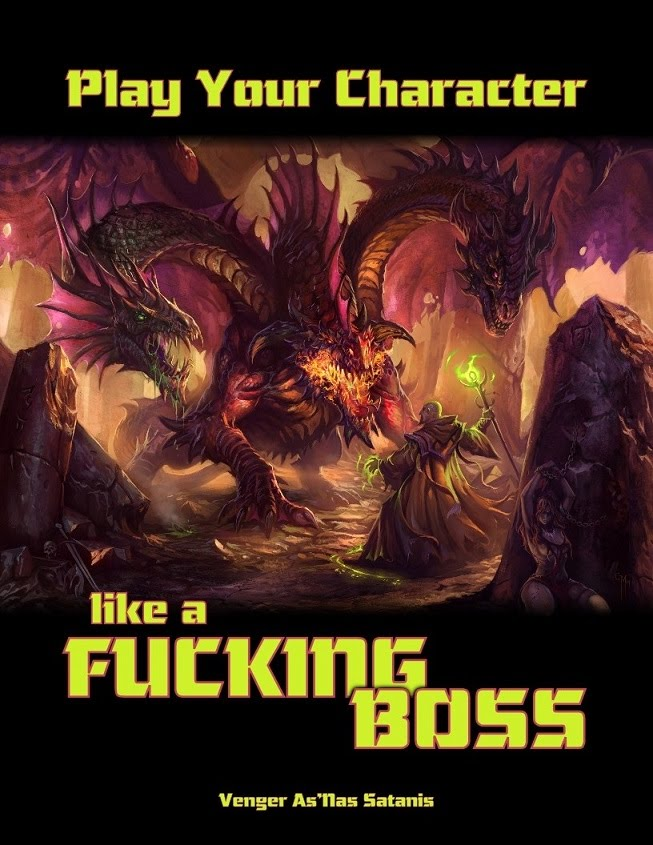 Play your Character like a Fucking Boss