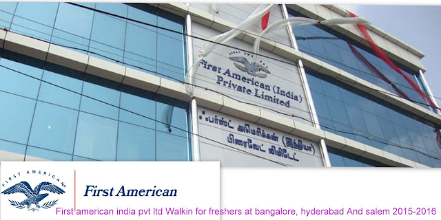 First american india pvt ltd Walkin for freshers at bangalore, hyderabad And salem 2015-2016