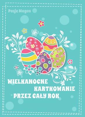 Wielkanocne kartowanie przez cały rok