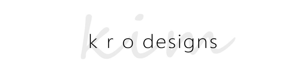 kro designs~