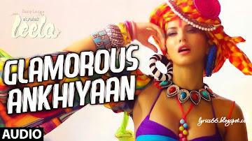 Glamorous Ankhiyaan Lyrics Ek Paheli Leela Sunny Leone