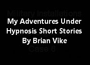 My Adventures Under Hypnosis Short Stories - By Brian Vike