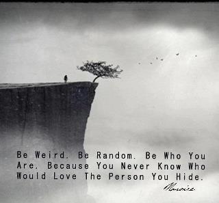 Be Weird, Be Random