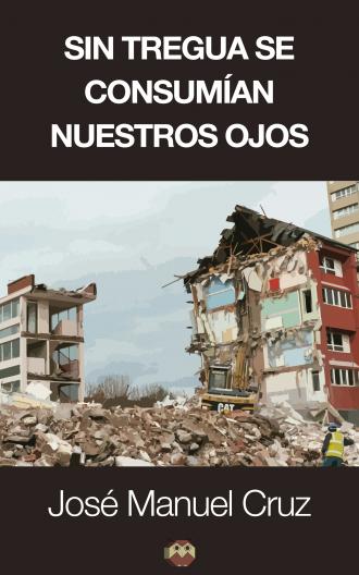"""Portada de mi novela """"Sin tregua se consumía nuestros ojos"""""""