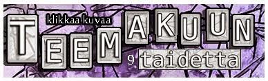 http://teemataide.blogspot.fi/2015/01/4teema-tammikuu-2015.html