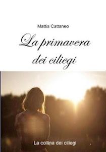 La Primavera dei Ciliegi, il nuovo libro di Mattia Cattaneo